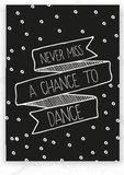 Kaart Never miss a chance to dance_