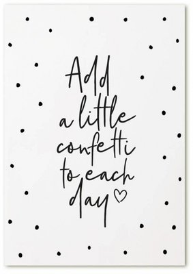 "Kaart ""Add a little confetti to each day"""