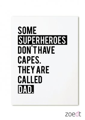Kaart  | Some superheroes don't have capes. They are called dad