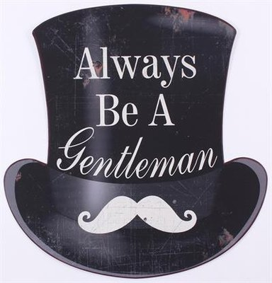 Tekstbord | Always be a Gentleman ,Snor