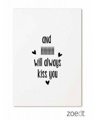 Kaart  | And iiiii wil always kiss you