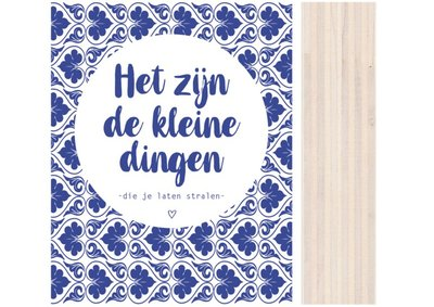 Houtblok Hollands Het zijn de kleine dingen..| DOTS