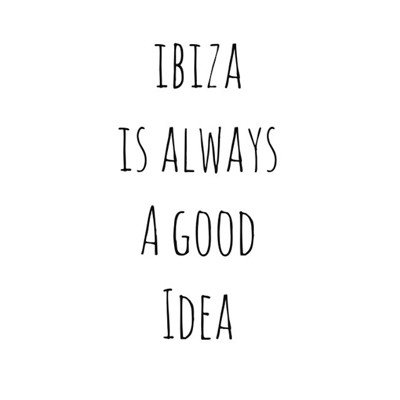Photoblock |IBIZA IS ALWAYS A GOOD IDEA