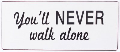 Tekstbord | You'll never walk alone