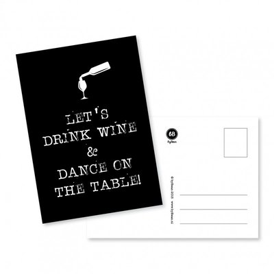 Kaart Let's drink wine & dance on the table!