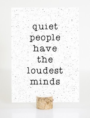 Kaart |'Quiet people have the loudest minds'
