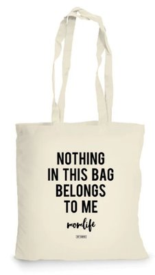 Tas Bag Nothing in this bag belongs to me/Momlife