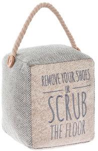 Deurstop Remove your shoes or scrub the floor Grijs