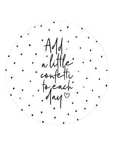 Muurcirkel/tuincirkel met tekst 'Add a little confetti