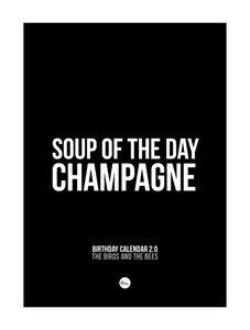 Verjaardagskalender |Soup of the day, Champagne!