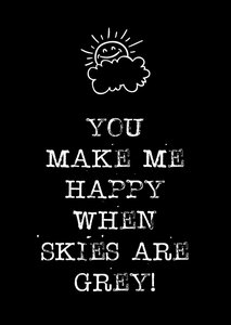Kaart | You make me happy when skies are grey!