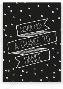 Kaart Never miss a chance to dance