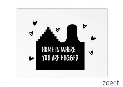 "Kaart  | ""Home is where you are hugged..."""