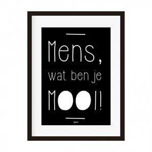 Poster | Mens wat ben je mooi!